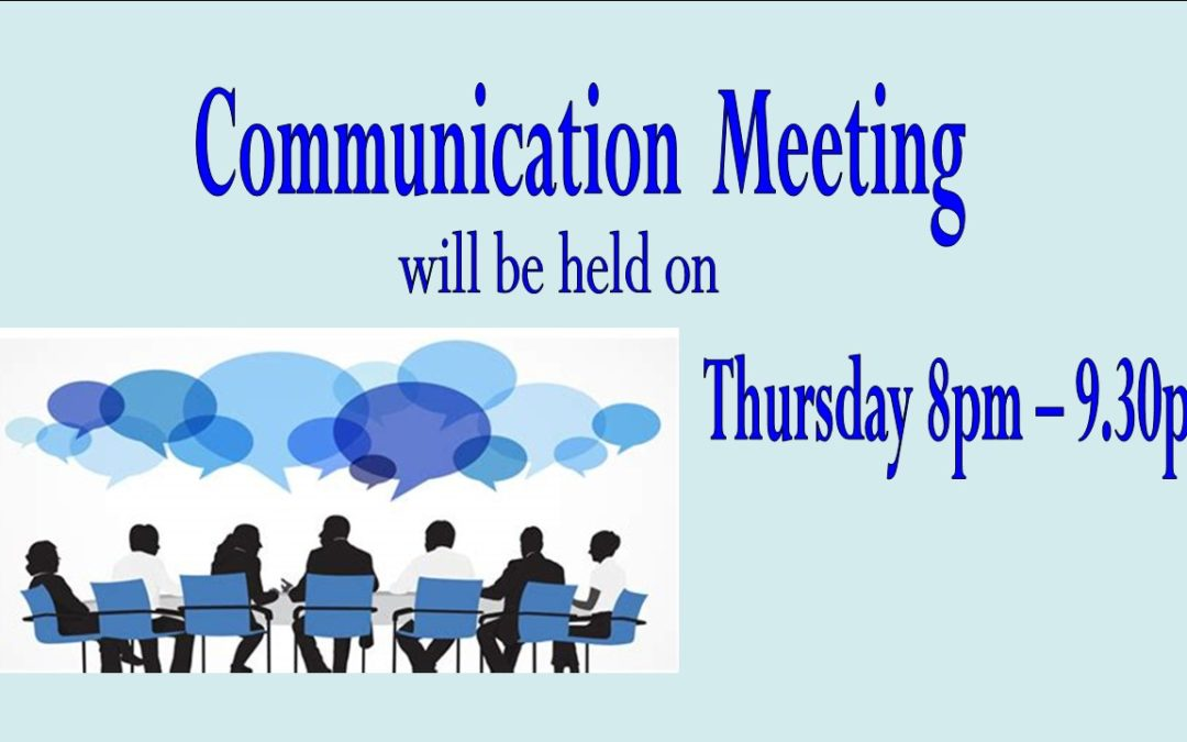 Communication Meeting: Thursday 10th September 8pm