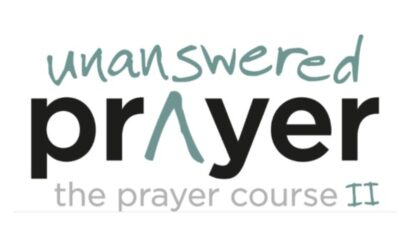 Thursday Evening Video & Discussion: Prayer Course II (Unanswered Prayer)