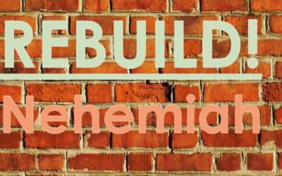 Nehemiah: Rebuild